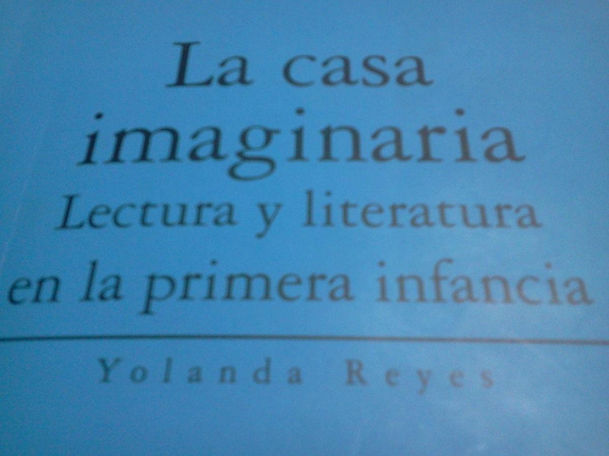 """Reseña de """"La casa imaginaria"""", de Yolanda Reyes"""